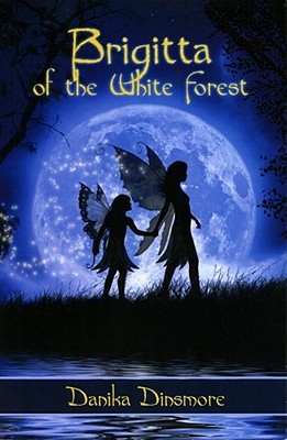Brigitta of the White Forest by Danika Dinsmore