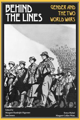 Behind the Lines: Gender and the Two World Wars