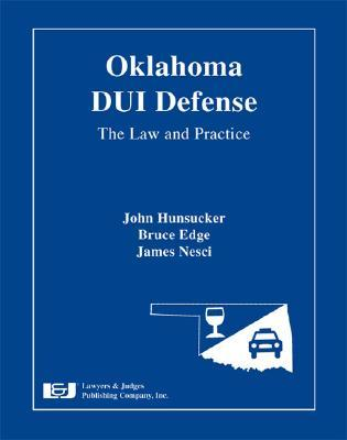 Oklahoma DUI Defense: The Law and Practice [With CDROM]