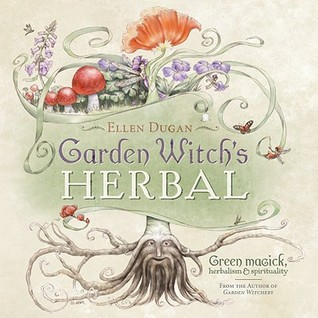 Garden Witchs Herbal: Green Magick, Herbalism & Spirituality EPUB