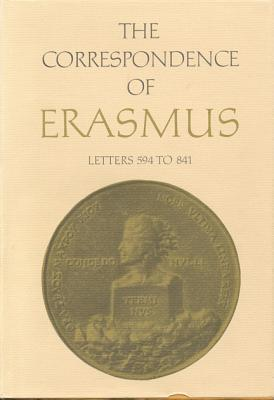 The Correspondence of Erasmus: Letters 594-841 (1517-1518)
