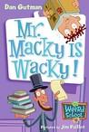 Mr. Macky Is Wacky! (My Weird School, #15)