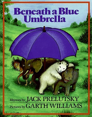 Beneath a Blue Umbrella by Jack Prelutsky