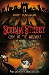Claw of the Werewolf (Scream Street, #6)