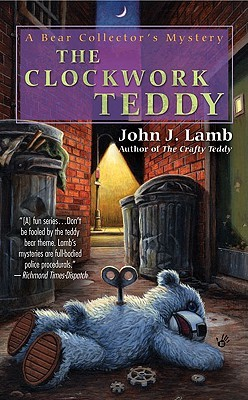 The Clockwork Teddy: A Bear Collector's Mystery