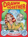 Drawn Together: The Collected Works of R. and A. Crumb