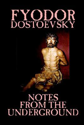 Notes from the Underground by Fyodor Mikhailovich Dostoevsky, Fiction, Classics, Literary