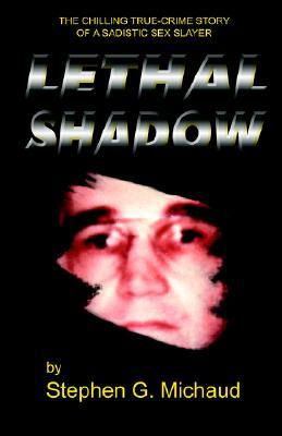 Lethal Shadow by Stephen G. Michaud