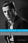 Dana Andrews: Hollywood Enigma