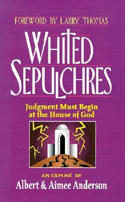 whited-sepulchres-judgment-must-begin-at-the-house-of-god