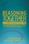 Reasoning Together: A Conversation on Homosexuality, Foreword by Tony and Peggy Campolo