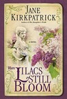 Where Lilacs Still Bloom by Jane Kirkpatrick