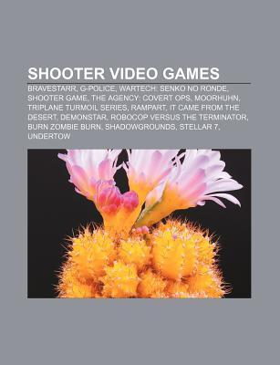Shooter Video Games: Bravestarr, G-Police, Wartech: Senko No Ronde, Shooter Game, the Agency: Covert Ops, Moorhuhn, Triplane Turmoil Series