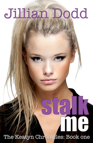 Stalk Me by Jillian Dodd