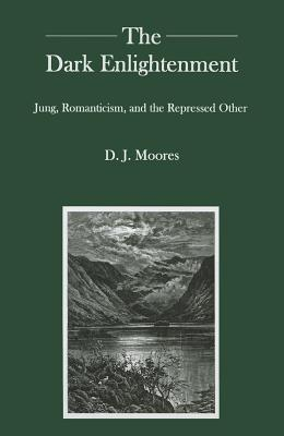 The Dark Enlightenment: Jung, Romanticism, and the Repressed Other