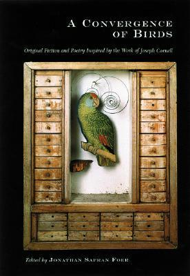 A Convergence of Birds: Original Fiction and Poetry Inspired by Joseph Cornell