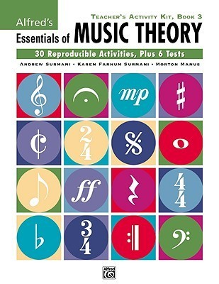 Alfred's Essentials of Music Theory, Bk 3: Teacher's Activity Kit
