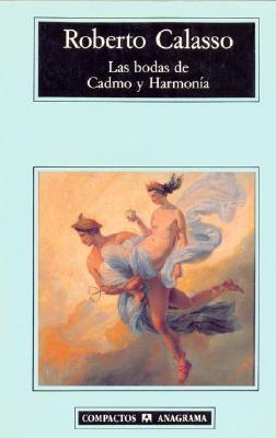 Ebook Las bodas de Cadmo y Harmonia by Roberto Calasso TXT!