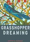 Grasshopper Dreaming