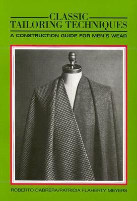 Classic Tailoring Techniques: A Construction Guide for Men's Wear