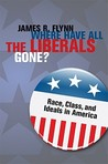 Where Have All the Liberals Gone?: Race, Class, and Ideals in America