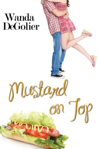 Mustard on Top by Wanda DeGolier