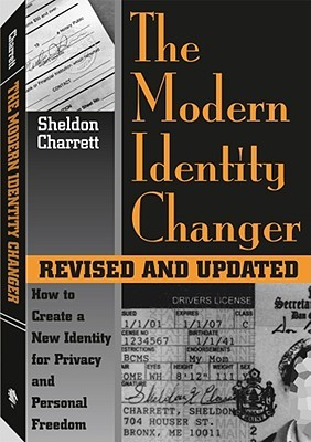 The Modern Identity Changer: How to Create and Use a New Identity for Privacy and Personal Freedom