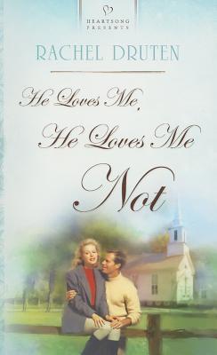 Ebook He Loves Me, He Loves Me Not by Rachel Druten TXT!