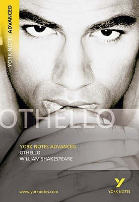 "York Notes On Shakespeare's ""Othello"" (York Notes Advanced)"