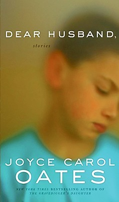 Dear Husband by Joyce Carol Oates
