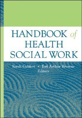 Handbook of Health Social Work by Sarah Gehlert