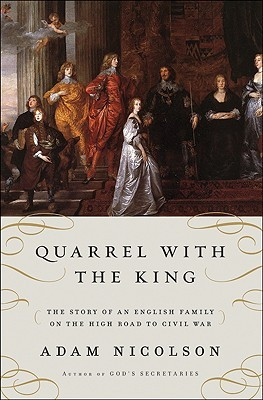 Quarrel with the King by Adam Nicolson