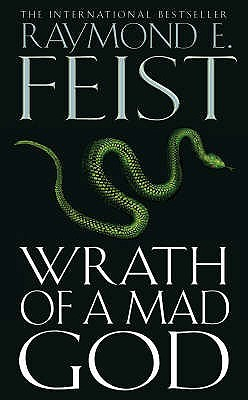 Wrath Of A Mad God by Raymond E. Feist