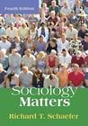 Sociology Matters by Richard T. Schaefer