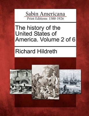The History of the United States of America. Volume 2 of 6