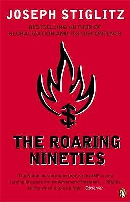 The Roaring Nineties by Joseph E. Stiglitz