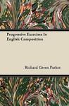 Progressive Exercises in English Composition