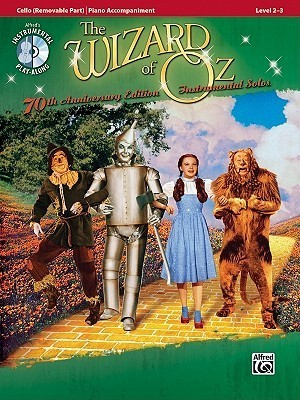 The Wizard of Oz: 70th Anniversary Edition Instrumental Solos: Cello (Pop Instrumental Solo Series)