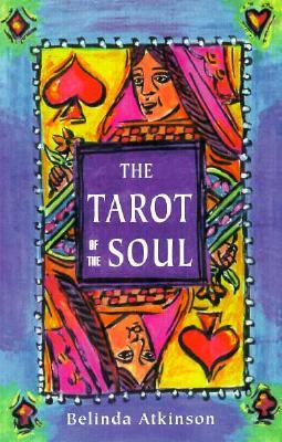 Tarot of the Soul: How to Uncover the Secret Wisdom of Your Soul