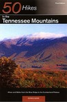 Explorer's Guide 50 Hikes in the Tennessee Mountains: Hikes and Walks from the Blue Ridge to the Cumberland Plateau