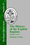 The History of the English Baptists - Vol. 4