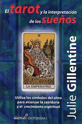 El Tarot y La Interpretacion de Los Suenos (Tarot and Dream Interpretation)