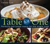 Table for One: Perfectly Portioned Meals for the Single Cook