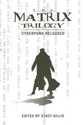 The Matrix Trilogy: Cyberpunk Reloaded