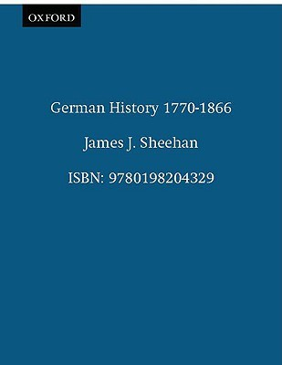German History 1770-1866 by James J. Sheehan