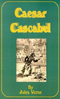 Caesar Cascabel (Extraordinary Voyages, #35)
