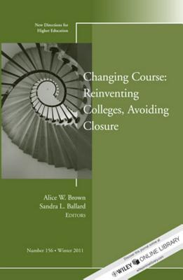 changing-course-reinventing-colleges-avoiding-closure-new-directions-for-higher-education-number-156