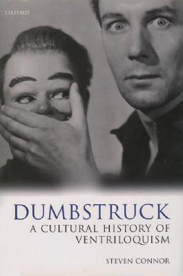 Dumbstruck: A Cultural History of Ventriloquism