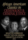 African American Classics in Criminology and Criminal Justice by Gabbidon
