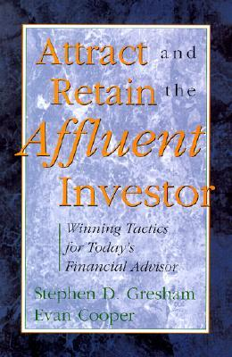 attract-and-retain-the-affluent-investor-winning-tactics-for-today-s-financial-advisor